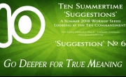 Summertime 'Suggestion' #06 - Go Deeper for True Meaning