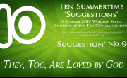 Summertime 'Suggestion' #09 - They, Too, Are Loved By God