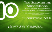 Summertime 'Suggestion' #10 - Don't Kid Yourself