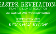Revelation One - There's More to Come [Easter Revelations]
