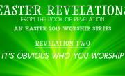 It's Obvious Who You Worship [Easter Revelations]