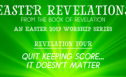 Quit Keeping Score - It Doesn't Matter [Easter Revelations]