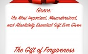Grace: The Gift of Forgiveness