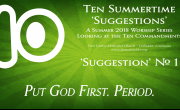 Summertime 'Suggestion' #01 - Put God First. Period.
