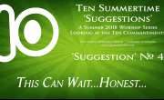 Summertime 'Suggestion' #04 - This Can Wait. Honest.